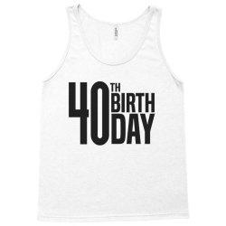 40th Birthday Tank Top | Artistshot