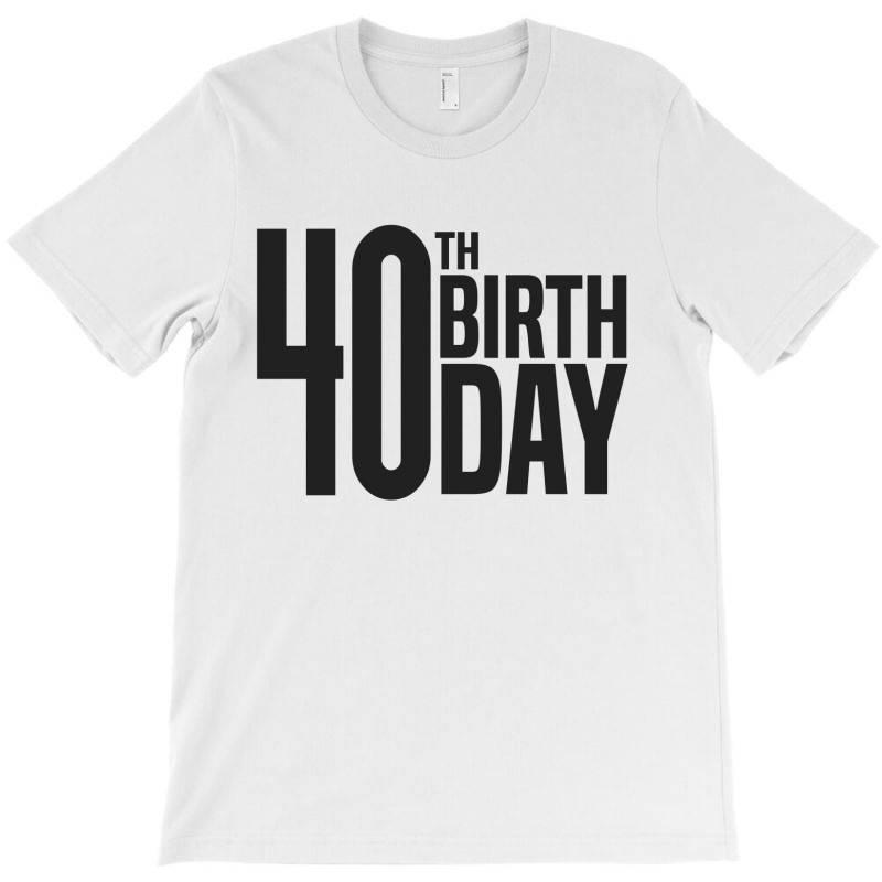 40th Birthday T-shirt | Artistshot