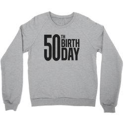 50th Birthday Crewneck Sweatshirt | Artistshot