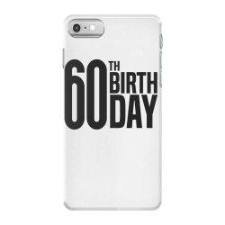 60th Birthday iPhone 7 Case | Artistshot