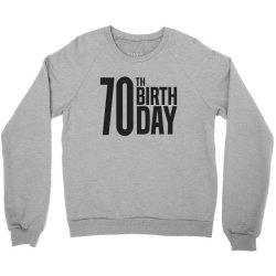 70th Birthday Crewneck Sweatshirt   Artistshot