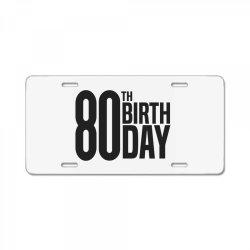 80th Birthday License Plate | Artistshot