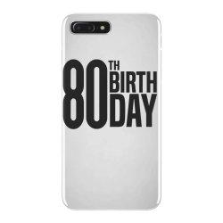 80th Birthday iPhone 7 Plus Case | Artistshot