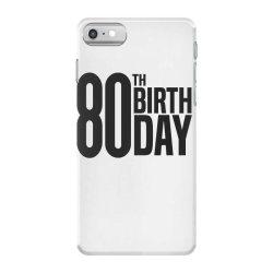 80th Birthday iPhone 7 Case | Artistshot