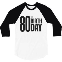 80th Birthday 3/4 Sleeve Shirt | Artistshot