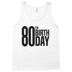 80th Birthday Tank Top | Artistshot
