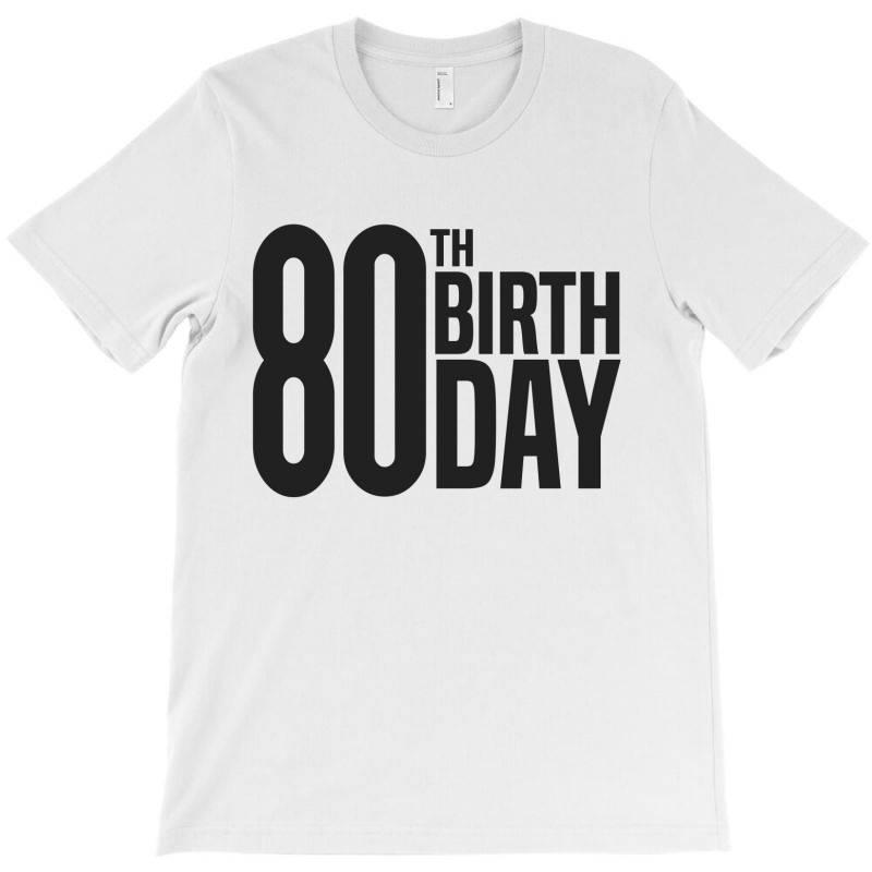 80th Birthday T-shirt | Artistshot