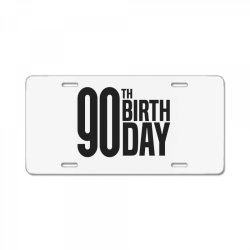 90th Birthday License Plate | Artistshot