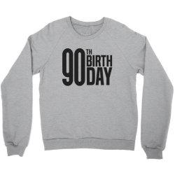 90th Birthday Crewneck Sweatshirt   Artistshot