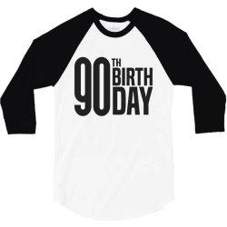 90th Birthday 3/4 Sleeve Shirt   Artistshot