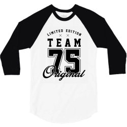 75 Year Old - 75th Birthday Funny Gift 3/4 Sleeve Shirt   Artistshot