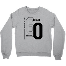 60 Year Old - 60th Birthday Funny Gift Crewneck Sweatshirt | Artistshot