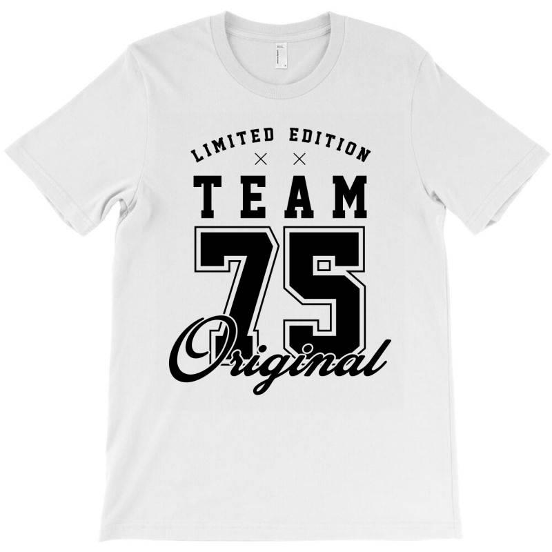 75 Year Old - 75th Birthday Funny Gift T-shirt   Artistshot