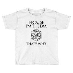 because im the dm Toddler T-shirt | Artistshot