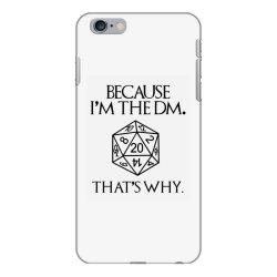 because im the dm iPhone 6 Plus/6s Plus Case | Artistshot