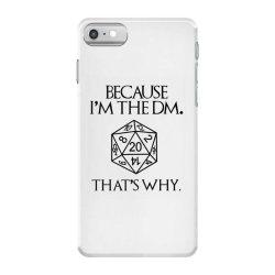 because im the dm iPhone 7 Case | Artistshot