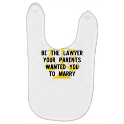 be the lawyer your parents wanted you to marry Baby Bibs   Artistshot