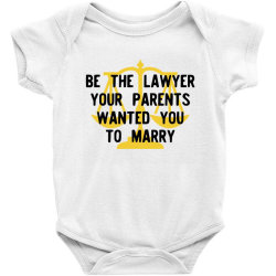 be the lawyer your parents wanted you to marry Baby Bodysuit   Artistshot