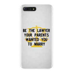 be the lawyer your parents wanted you to marry iPhone 7 Plus Case | Artistshot