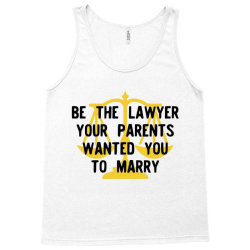 be the lawyer your parents wanted you to marry Tank Top | Artistshot