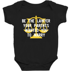 be the lawyer your parents wanted you to marry Baby Bodysuit | Artistshot