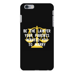 be the lawyer your parents wanted you to marry iPhone 6 Plus/6s Plus Case | Artistshot