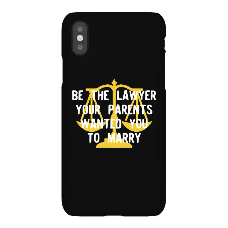 Be The Lawyer Your Parents Wanted You To Marry Iphonex Case | Artistshot
