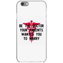 be the doctor your parents wanted you to marry iPhone 6/6s Case | Artistshot