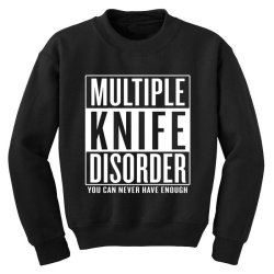 multiple knife disorder Youth Sweatshirt | Artistshot