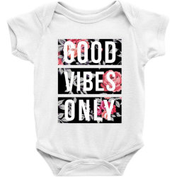 GOOD VIBES ONLY FLORAL DESIGN Baby Bodysuit | Artistshot