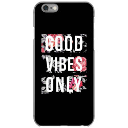 GOOD VIBES ONLY FLORAL DESIGN iPhone 6/6s Case | Artistshot