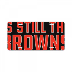 The Browns is the Browns License Plate | Artistshot
