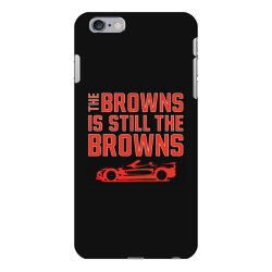 The Browns is the Browns iPhone 6 Plus/6s Plus Case | Artistshot
