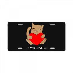 do you love me License Plate | Artistshot