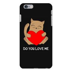 do you love me iPhone 6 Plus/6s Plus Case | Artistshot