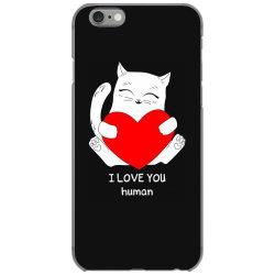 i love you human iPhone 6/6s Case | Artistshot