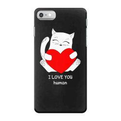 i love you human iPhone 7 Case | Artistshot