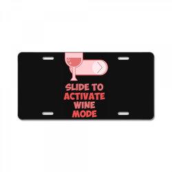 slide to activate wine mode License Plate | Artistshot
