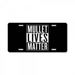 mullet lives matter License Plate   Artistshot