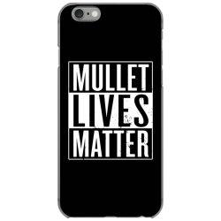 mullet lives matter iPhone 6/6s Case   Artistshot