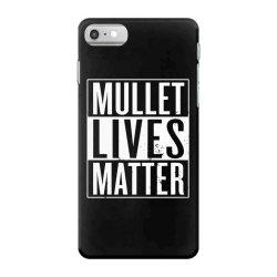 mullet lives matter iPhone 7 Case   Artistshot