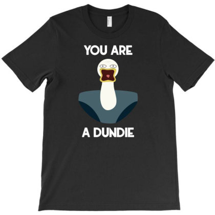 You Are A Dundie T-shirt Designed By Cloudystars