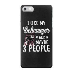 like my schnauzer and maybe iPhone 7 Case | Artistshot