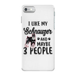 like my schnauzer and maybe iPhone 7 Case | Artistshot