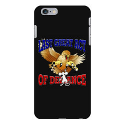last great act of defiance iPhone 6 Plus/6s Plus Case | Artistshot