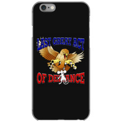 last great act of defiance iPhone 6/6s Case | Artistshot