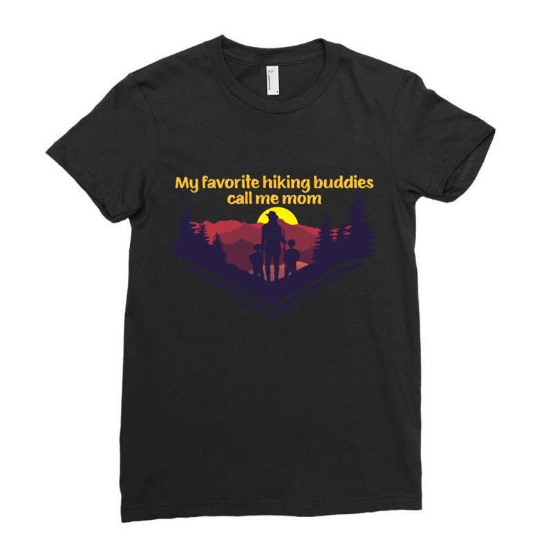 My Favorite Hiking Buddies Call Me Mom Ladies Fitted T-shirt | Artistshot