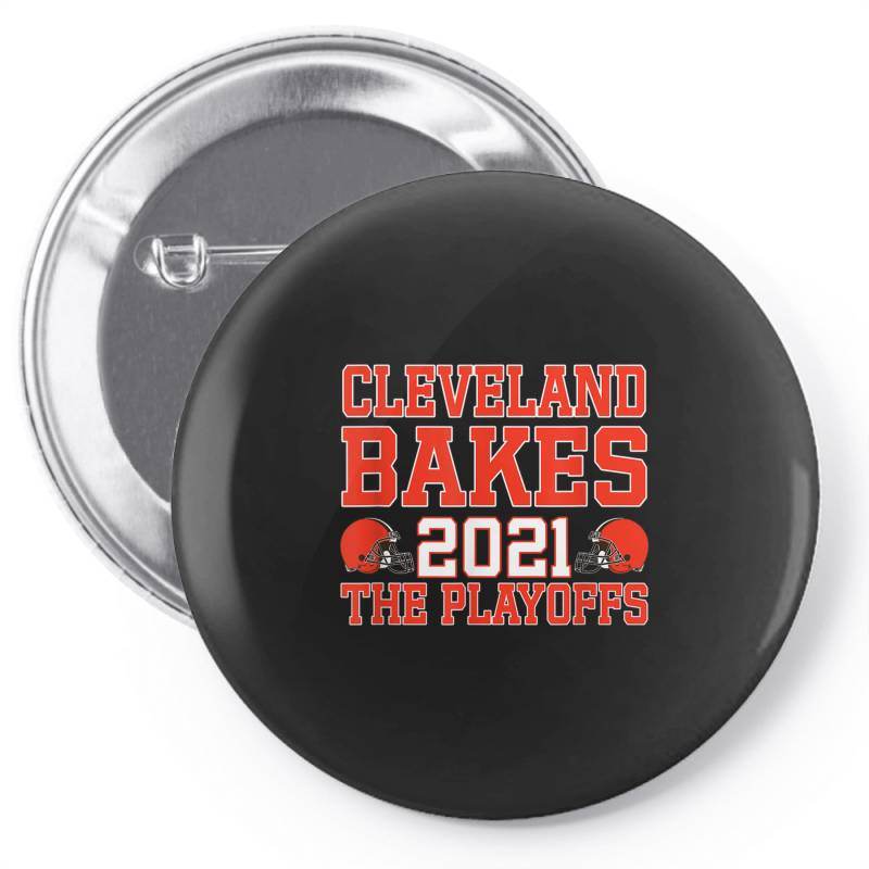 Cleveland Bakes The Playoffs 2021 Football Gift T Shirt, Cleveland Pin-back Button | Artistshot