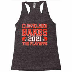 cleveland bakes the playoffs 2021 football gift t shirt, cleveland Racerback Tank | Artistshot
