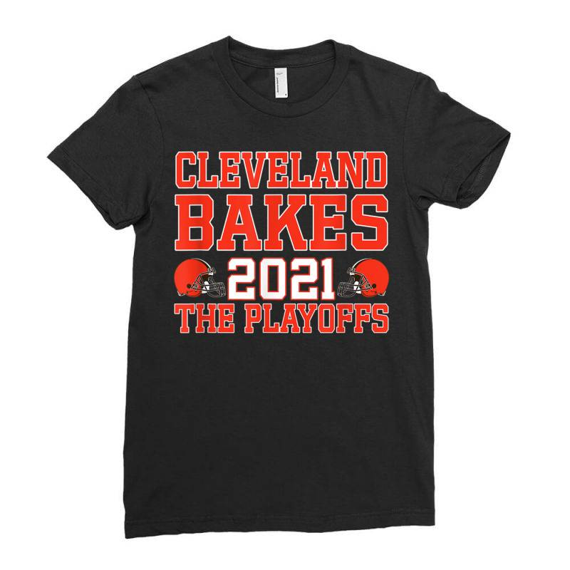 Cleveland Bakes The Playoffs 2021 Football Gift T Shirt, Cleveland Ladies Fitted T-shirt | Artistshot